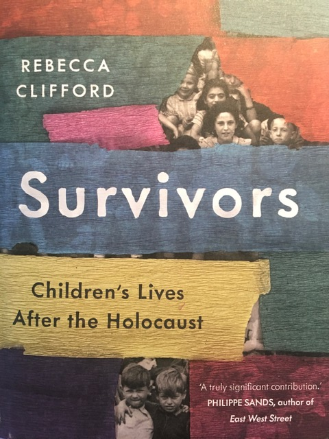 Rebecca Clifford: Survivors. Children's Lives after the Holocaust