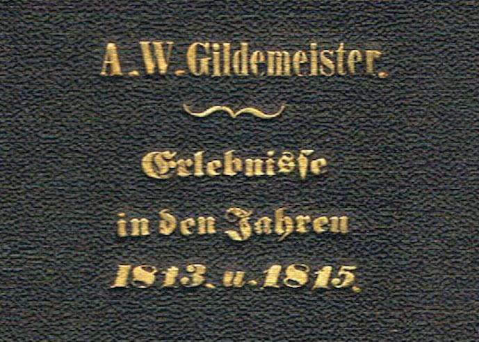 August Wilhelm Gildemeister: Erlebnisse in den Jahren 1813 u. 1815 (Einband)